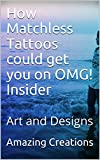 How Matchless Tattoos could get you on OMG! Insider: Art and Designs
