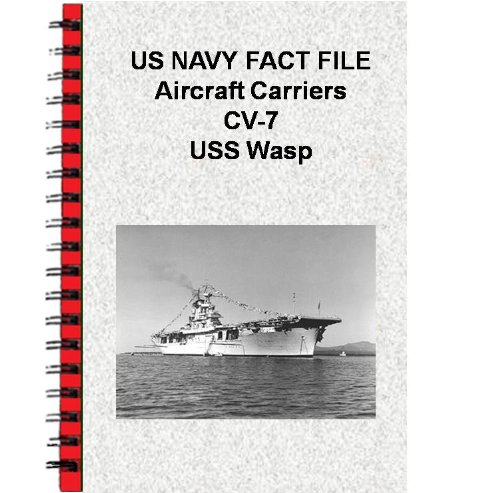 US NAVY FACT FILE Aircraft Carriers CV-7 USS - Uss Aircraft Carrier Wasp