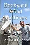 img - for Backyard Wind Turbines: Harness wind power with simple and fun projects book / textbook / text book