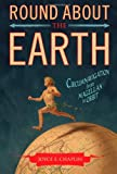 Round about the Earth, Joyce E. Chaplin, 1416596194