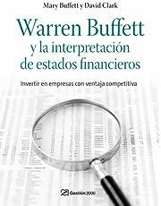 Warren Buffett y la interpretación de estados financieros: Invertir en empresas con ventaja competitiva (FINANZAS Y CONTABILIDAD)