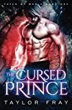 The Cursed Prince: An Urban Fantasy Novel (Fated by Magic) (Volume 1) by  Taylor Fray in stock, buy online here