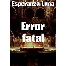 Error fatal (Spanish Edition)
