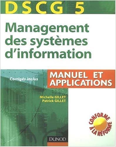 Ebook forum rapidshare télécharger Management des systèmes d'information, DSCG 5 : Manuel et applications by Michèle Gillet,Patrick Gillet PDF CHM