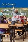 Histoire de l'école primaire en France par Combes