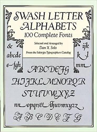 swash letter alphabets 100 complete fonts lettering calligraphy typography dan x solo 0800759293322 amazoncom books