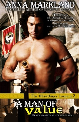 A Man of Value: The Montbryce Legacy~Book Two (Volume 2)