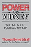 Power and Money, Thomas B. Edsall, 0393306151