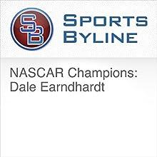 NASCAR Champions: Dale Earnhardt Radio/TV Program by Ron Barr Narrated by Ron Barr, Dale Earnhardt
