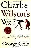 Charlie Wilson's War, George Crile, 0871138549