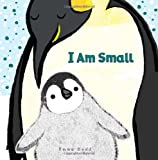 I Am Small, Emma Dodd, 054535370X