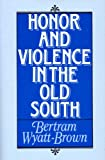 Honor And Violence in the Old South