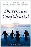 Sharehouse Confidential, John Blesso, 0965445232