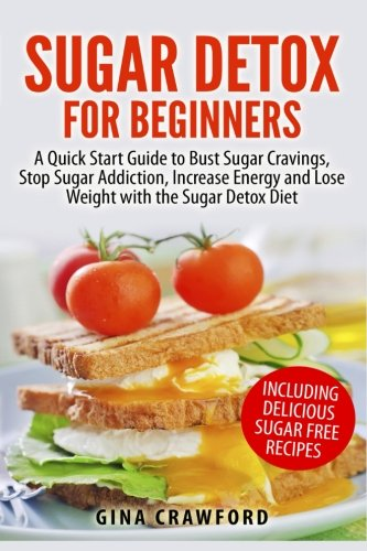 Sugar Detox Beginners Addiction Including