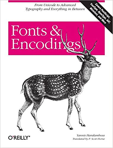 Fonts & Encodings: From Advanced Typography to Unicode and