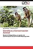 Genética y Conservación Animal, Nora Bm Gorla and Daniela M. Ferré, 3659010871