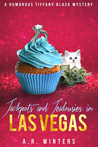 Jackpots and Jealousies in Las Vegas: A Humorous Tiffany Black Mystery (Tiffany Black Mysteries Book 14)