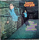 Larry Coryell - The Real Great Escape Vinyl LP