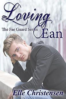 Loving Ean (The Fae Guard Book 2) by [Christensen, Elle]