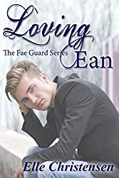 Loving Ean (The Fae Guard Book 2)