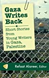 Image of Gaza Writes Back: Short Stories from Young Writers in Gaza, Palestine