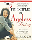 The Five Principles of Ageless Living, Dayle Haddon, 0743243250