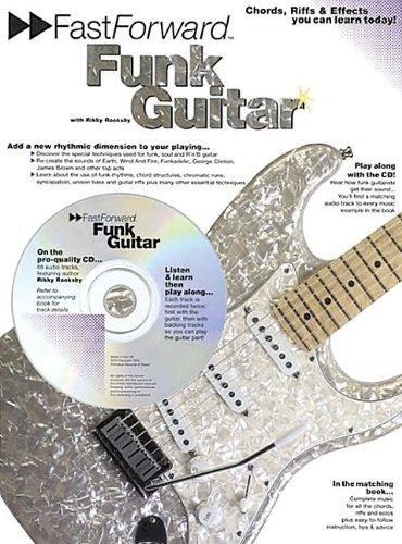 Fast Forward - Funk Guitar: Chords, Riffs & Effects You Can Learn Today! (Fast Forward (Music (Funk Guitar Riffs)