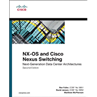 NX-OS and Cisco Nexus Switching: Next-Generation Data Center Architectures (Networking Technology) (English Edition)