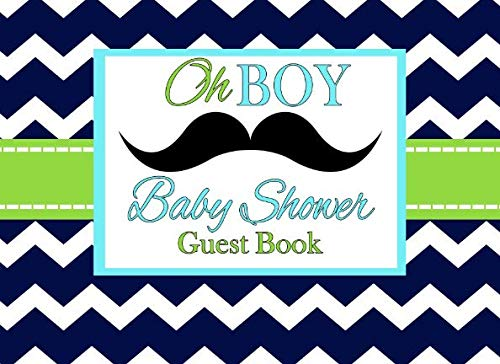 Oh Boy, Baby Shower Guest Book: A Teal Blue Mustache Advice for Parents and Gift -