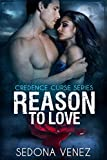 Reason to Love: Shifter Alpha Warrior Fated Mates Romance (Credence Curse Book 4)