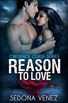 Reason to Love (Credence Curse Book 3) by [Venez, Sedona]
