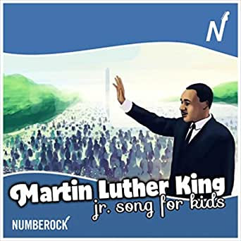 Martin Luther King Jr Song For Kids By Numberock On Amazon Music