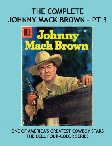 Download Johnny Mack Brown: The Dell Four-Color Series - Pt 3: Thrilling Classic Western Comics -- All Stories -- No Ads PDF