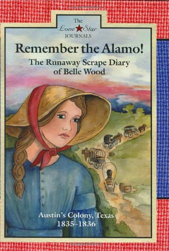 Buy Remember The Alamo The Runaway Scrape Diary Of Belle Wood
