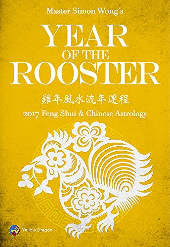 Year of the Rooster - 2017 Feng Shui & Chinese Astrology