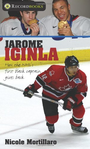 Jarome Iginla: How the NHL's first black captain gives back (Lorimer Recordbooks) PDF