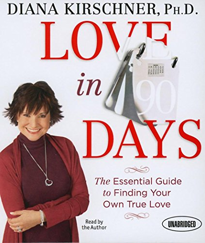Love in 90 Days:: The Essential Guide to Finding Your Own True Love (Your Coach in a Box)
