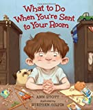 What to Do When You're Sent to Your Room, Ann Stott, 0763660523