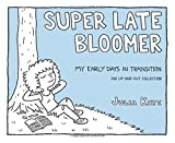 Super Late Bloomer: My Early Days in Transition