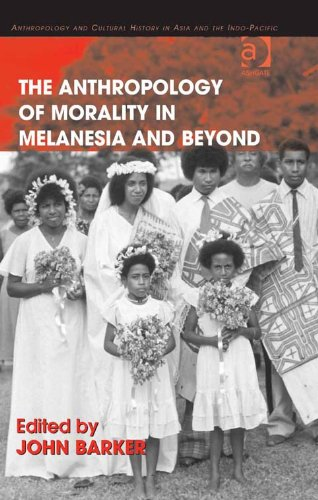 Download The Anthropology of Morality in Melanesia and Beyond (Anthropology and Cultural History in Asia and the Indo-Pacific) Pdf
