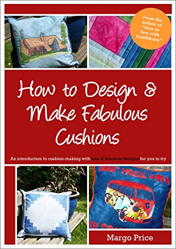 How to Design & Make Fabulous Cushions