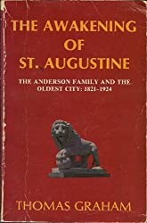 The Awakening of St. Augustine: The Anderson Family and the Oldest City, 1821-1924