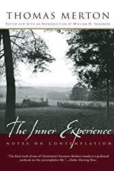 The Inner Experience: Notes on Contemplation