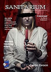 Sanitarium Magazine Issue #4: Bringing you Horror and Dark Fiction, One Case at a Time