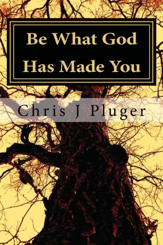 Be What God Has Made You: Living Your Identity In Christ