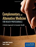 img - for Complementary And Alternative Medicine For Health Professionals - BOOK ONLY: A Holistic Approach to Consumer Health book / textbook / text book