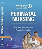 img - for AWHONN's Perinatal Nursing: Co-Published with AWHONN (Simpson, Awhonn's Perinatal Nursing) 3rd (third) Edition by Simpson PhD RNC, Kathleen Rice, Creehan MS MA RNC ACCE, published by Lippincott Williams & Wilkins (2007) book / textbook / text book
