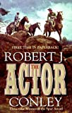 The Actor, Robert J. Conley and Robert Conley, 0843944986