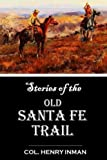 img - for Stories of the Old Santa Fe Trail book / textbook / text book