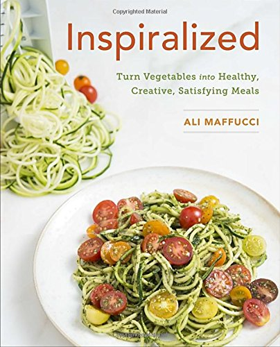 Inspiralized: Turn Vegetables into Healthy, Creative, Satisfying Meals PDF